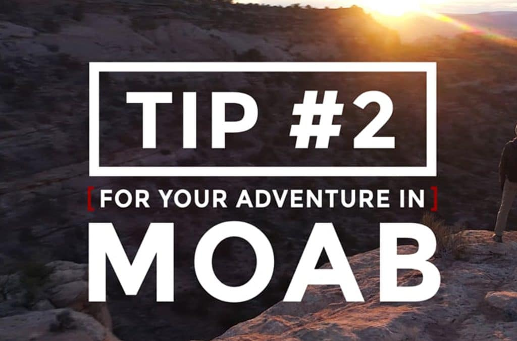 5 Tips for Your Moab Adventure